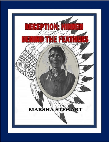 Deception: Hidden Behind the Feathers ebook by Marsha Stewart