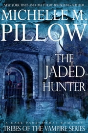 The Jaded Hunter ebook by Michelle M. Pillow