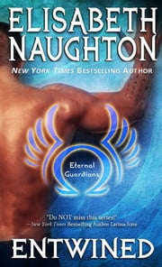 Entwined (Eternal Guardians #2) - Volume 2 ebook by Elisabeth Naughton