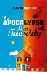 Apocalypse Next Tuesday ebook by David Safier