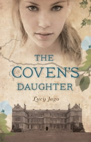The Coven's Daughter ebook by Lucy Jago