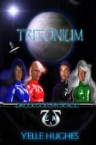 Tritonium ebook by Yelle Hughes