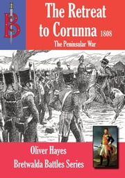 The Retreat to Corunna ebook by Oliver Hayes