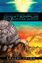 OMNITEMPUS / THE QUENAR AFFAIR - TROYUAN CHRONICLES...BOOK SEVEN ebook by ERNEST VELON