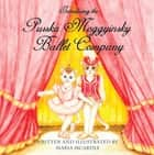 Introducing the Pusska Moggyinsky Ballet Company ebook by Maria McArdle