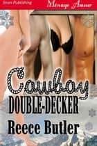 Cowboy Double-Decker ebook by Reece Butler
