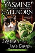 Legend of the Jade Dragon - A Paranormal Women's Fiction Novel ebook by Yasmine Galenorn