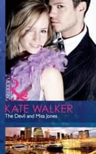 The Devil And Miss Jones (Mills & Boon Modern) ebook by Kate Walker