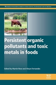 Persistent Organic Pollutants and Toxic Metals in Foods ebook by Martin Rose,Alwin Fernandes