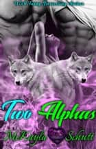 Two Alphas ebook by McKayla Schutt