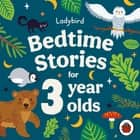 Ladybird Bedtime Stories for 3 Year Olds audiobook by Ladybird