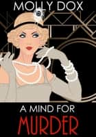 A Mind for Murder ebook by Molly Dox