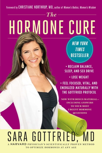 The Hormone Cure - Reclaim Balance, Sleep, Sex Drive and Vitality Naturally with the Gottfried Protocol ebook by Dr. Sara Gottfried