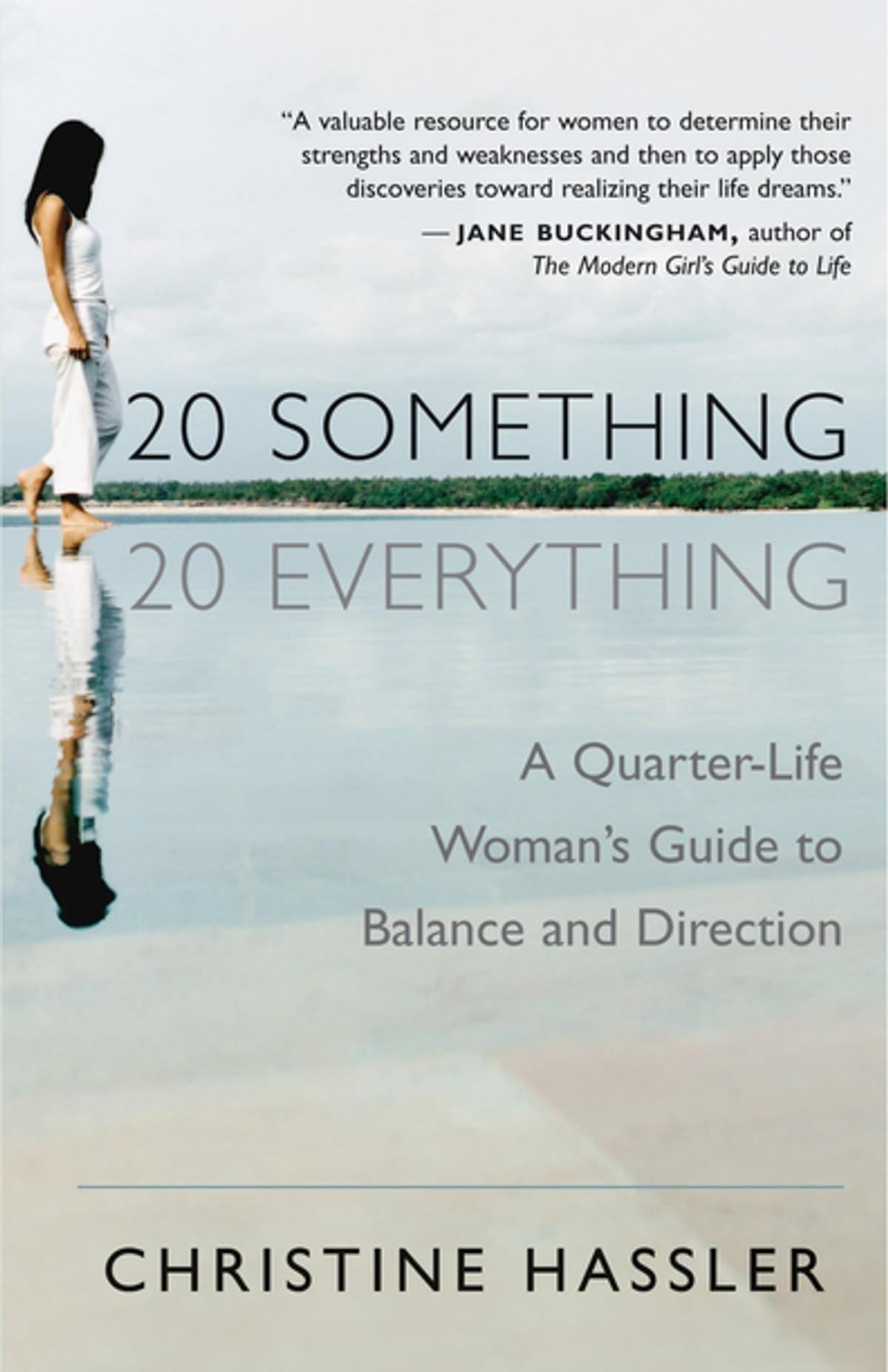 20 Something, 20 Everything  A Quarterlife Woman's Guide To Balance And  Direction