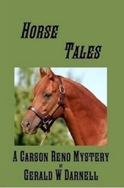 Horse Tales - Carson Reno Mystery Series ebook by Gerald W. Darnell