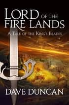 Lord of the Fire Lands ebook by Dave Duncan