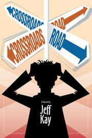 Crossroads Road: A Novel ebook by Jeff Kay