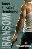 Ransom - Benson Security, #4 ebook by janet elizabeth henderson