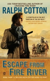 Escape From Fire River ebook by Ralph Cotton