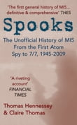 Spooks: The Unofficial History of MI5 From the First Atom Spy to 7/7 1945-2009