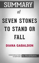 Summary of Seven Stones to Stand or Fall: A Collection of Outlander Fiction by Diana Gabaldon | Conversation Starters ebook by Book Habits
