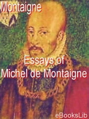 Essays of Michel de Montaigne ebook by Michel de Montaigne