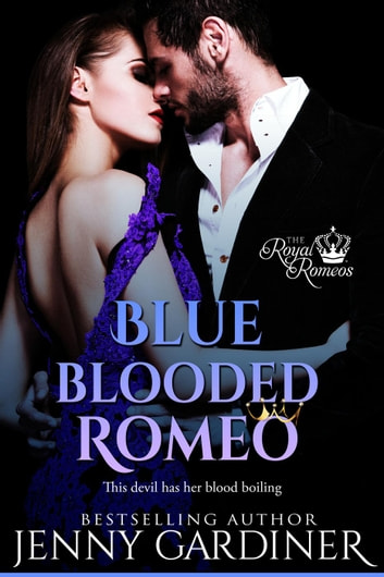 Blue-Blooded Romeo - The Royal Romeos, #6 ebook by Jenny Gardiner