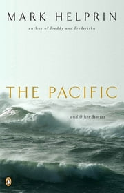The Pacific and Other Stories ebook by Mark Helprin