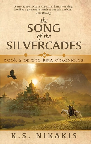 The Song Of The Silvercades ebook by K.S. Nikakis