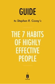 Guide to Stephen R. Covey's The 7 Habits of Highly Effective People by Instaread ebook by Instaread