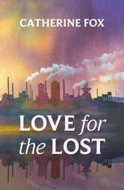 Love for the Lost ebook by Catherine Fox