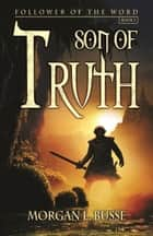 Son of Truth ebook by Morgan L. Busse
