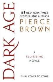 Dark Age - Book 5 of the Red Rising Saga ebook by Pierce Brown