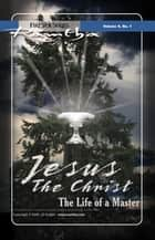 Jesus the Christ: The Life of a Master ebook by Ramtha