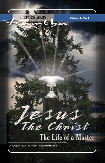 Jesus the Christ: The Life of a Master - The Life of a Master ebook by Ramtha