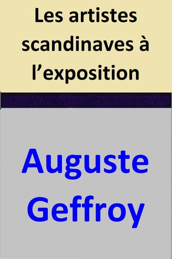 Les artistes scandinaves à l'exposition ebook by Auguste Geffroy