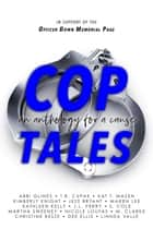 Cop Tales an Anthology for a Cause ebook by T.R. Cupak, abbi glines, KAT T. MASEN,...