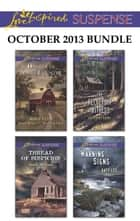 Love Inspired Suspense October 2013 Bundle - Danger in Amish Country\Thread of Suspicion\The Reluctant Witness\Warning Signs ebook by Susan Sleeman, Kathleen Tailer, Katy Lee