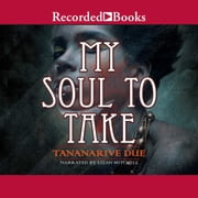 My Soul to Take audiobook by Tananarive Due