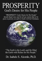 PROSPERITY - God's Desire for His People ebook by Dr. Isabelo S. Alcordo, Ph.D.