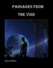 PASSAGES FROM THE VOID ebook by Dean K Holden