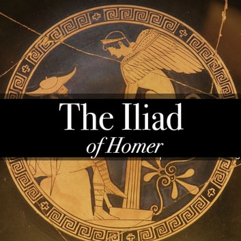 The Iliad of Homer audiobook by Homer