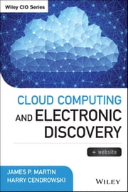 Cloud Computing and Electronic Discovery ebook by James P. Martin,Harry Cendrowski