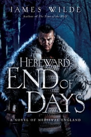 End of Days: A Novel of Medieval England ebook by James Wilde