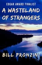 A Wasteland of Strangers ebook by Bill Pronzini