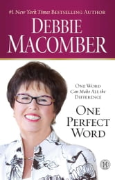 One Perfect Word ebook by Debbie Macomber