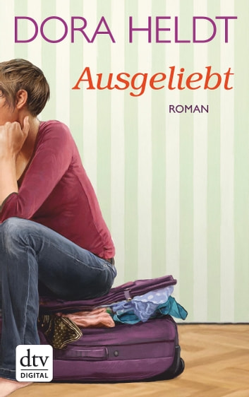 Ausgeliebt - Roman eBook by Dora Heldt