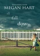 All Fall Down ebook by Megan Hart