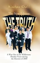 The New Edition: The Truth ebook by Wazhma Khalili