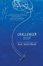 Challenger Deep ebook by Neal Shusterman,Brendan Shusterman